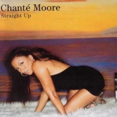 """Chante Moore, """"Straight Up"""" (Mosk & Gomi)"""