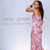 "Vivian Green, ""Gotta Go Gotta Leave (Tired)"" (Carrano)"