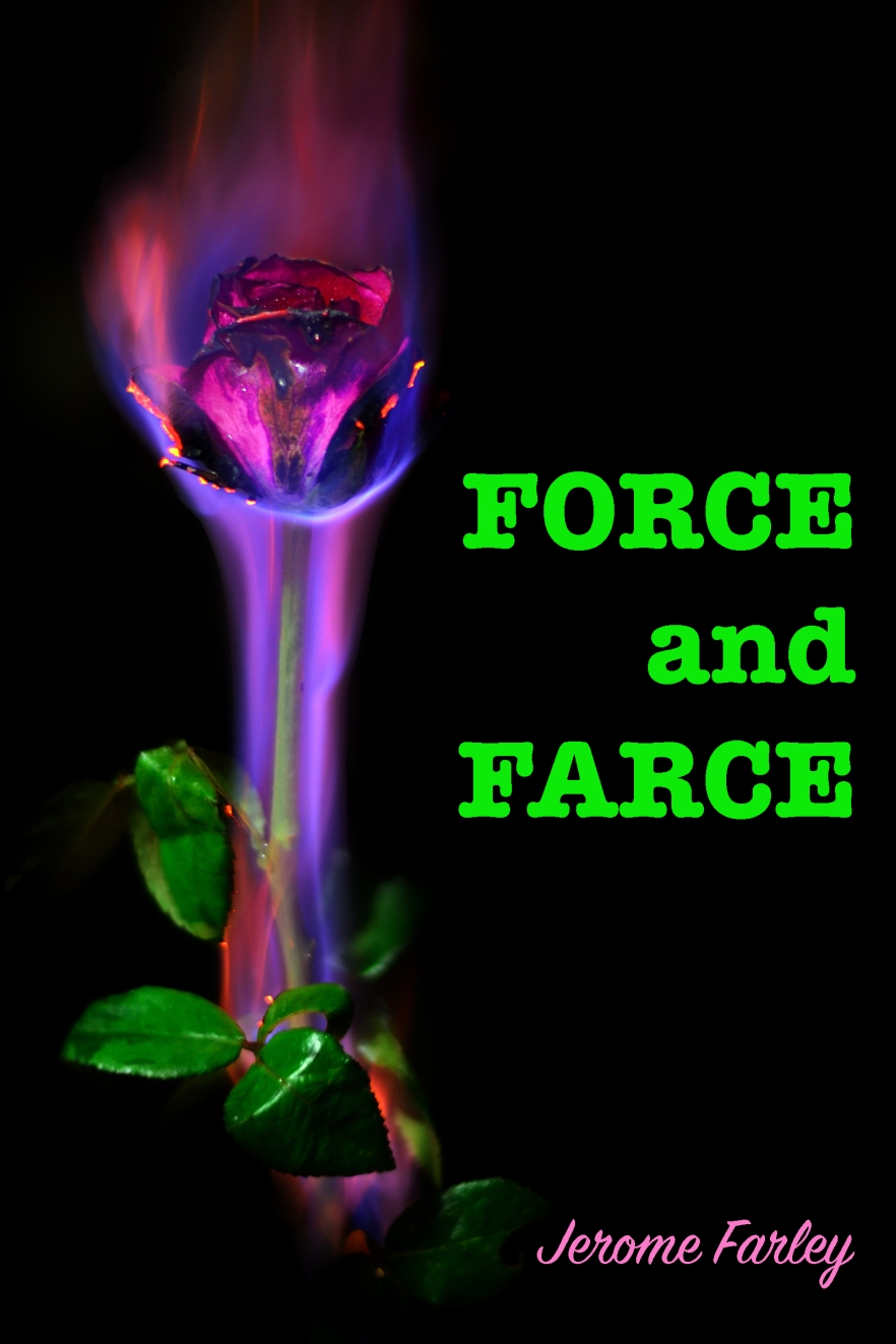 FORCE AND FARCE_JEROME FARLEY_COVER.jpg
